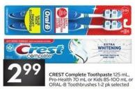 Crest Complete Toothpaste 125 mL - Pro-health 70 mL or Kids 85-100 mL or Oral-b Toothbrushes 1-2 Pk Selected