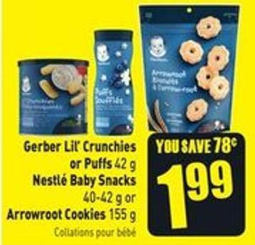 Gerber Lil' Crunchies or Puffs 42 g Nestlé Baby Snacks 40-42 g or Arrowroot Cookies 155 g