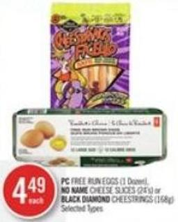 PC Free Run Eggs (1 Dozen) - No Name Cheese Slices (24's) or Black Diamond Cheestrings (168g)
