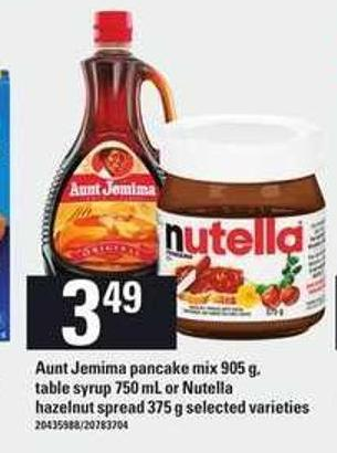 Aunt Jemima Pancake Mix 905 G - Table Syrup 750 Ml Or Nutella Hazelnut Spread 375 G