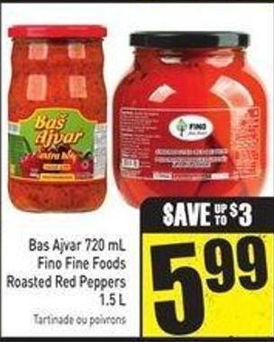Bas Ajvar 720 mL Fino Fine Foods Roasted Red Peppers 1.5 L