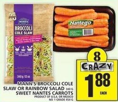 Mann's Broccoli Cole Slaw Or Rainbow Salad Or Sweet Nantes Carrots