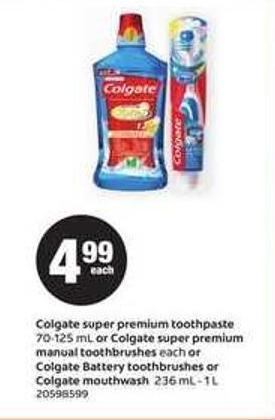 Colgate Super Premium Toothpaste - 70-125 mL Or Colgate Super Premium Manual Toothbrushes - Each Or Colgate Battery Toothbrushes Or Colgate Mouthwash - 236 mL - 1 L
