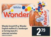 Wonder Bread 675 g - Wonder English Muffins 6's - Hamburger Or Hot Dog Buns 8's