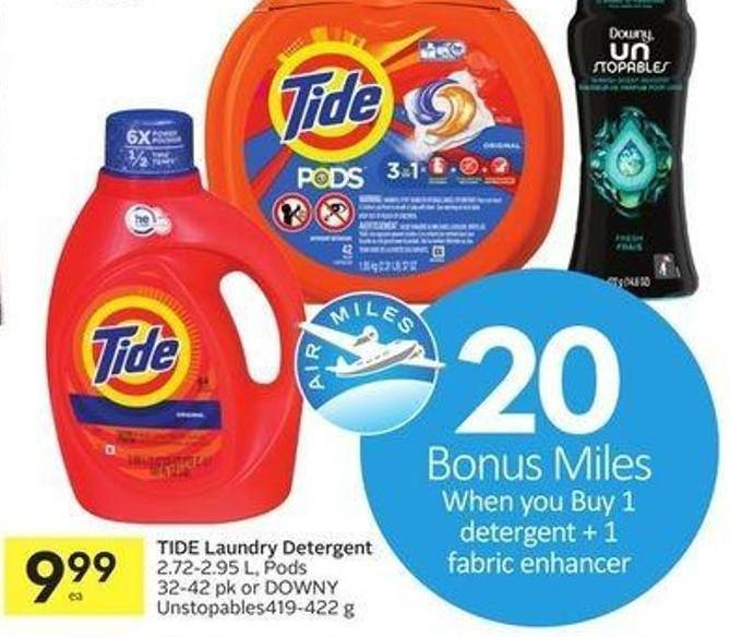 Tide Laundry Detergent 2.72-2.95 L - Pods 32-42 Pk or Downy Unstopables419-422 g - 20 Air Miles Bonus Miles