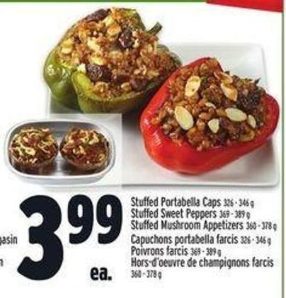 Stuffed Portabella Caps 326 - 346 g Stuffed Sweet Peppers 369 - 389 g Stuffed Mushroom Appetizers 360 - 378 g