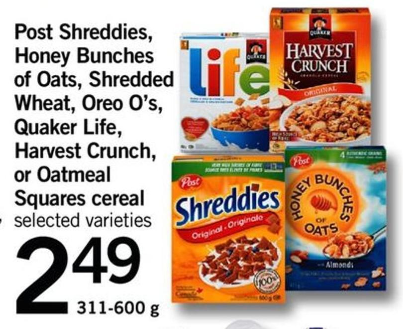 Post Shreddies - Honey Bunches Of Oats - Shredded Wheat - Oreo O's - Quaker Life - Harvest Crunch - Or Oatmeal Squares Cereal - 311-600 G