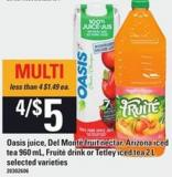 Oasis Juice - Del Monte Fruit Nectar - Arizona Iced Tea - 960 Ml - Fruité Drink Or Tetley Iced Tea - 2 L
