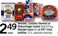 Wonder - Country Harvest Or Rubschlager Bread 454-675 G - Wonder Buns 8's Or PC Mini Tortillas 12's