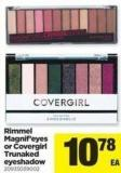 Rimmel Magnif'eyes Or Covergirl Trunaked Eyeshadow