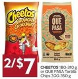 Cheetos 180-310 g or Que Pasa Tortilla Chips 300-350 g