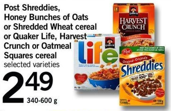 Post Shreddies - Honey Bunches Of Oats Or Shredded Wheat Cereal Or Quaker Life - Harvest Crunch Or Oatmeal Squares Cereal