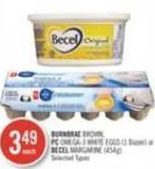 Burnbrae Brown - PC Omega-3 White Eggs (1 Dozen) or Becel Margarine (454g)