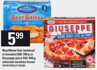 Bluewater Fish - Battered Or Breaded 260-700 g Or Giuseppe Pizza 465-900 g