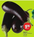 Eggplant Product of Mexico 2.84/kg