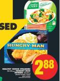 Healthy Choice Steamers - 283-306 g or Hungry-man Entrées - 360-455 g
