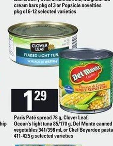 Paris Paté Spread 78 G - Clover Leaf - Ocean's Light Tuna 85/170 G - Del Monte Canned Vegetables 341/398 Ml Or Chef Boyardee Pasta 411-425 G