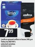 Lavazza Ground Coffee Or Beans - 340 g or Tetley Tea - 80/144's