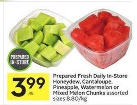 Prepared Fresh Daily In-store Honeydew - Cantaloupe - Pineapple - Watermelon or Mixed Melon Chunks