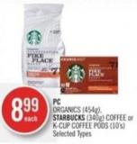 PC Organics (454g) - Starbucks (340g) Coffee or K-cup Coffee PODS (10's)
