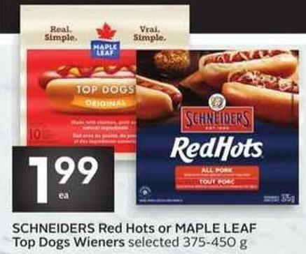 Schneiders Red Hots or Maple Leaf Top Dogs Wieners