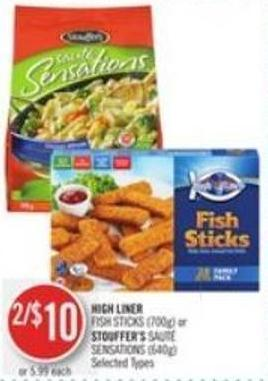 High Liner  Fish Sticks (700g) or Stouffer's Sauté Sensations (640g)