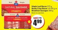 Maple Leaf Bacon 375 g Ready Crisp Bacon 65-85 g or Breakfast Sausages 300 g