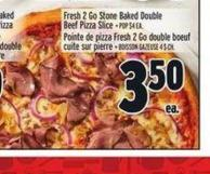 Fresh 2 Go Stone Baked Double Beef Pizza Slice | Pointe De Pizza Fresh 2 Go Double Boeuf Cuite Sur Pierre