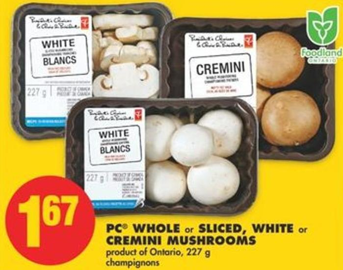 PC Whole or Sliced - White or Cremini Mushrooms - 227 g