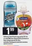 Softsoap Liquid Hand Soap Pump 221 Ml Or Lady/mennen Speed Stick Premium Or Gear Antiperspirant 45-92 G