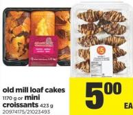 Old Mill Loaf Cakes - 1170 G Or Mini Croissants - 423 G