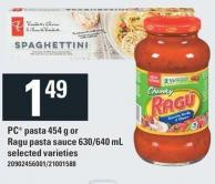 PC Pasta 454 g Or Ragu Pasta Sauce 630/640 mL