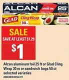 Alcan Aluminum Foil - 25 Ft Or Glad Cling Wrap - 30 M Or Sandwich Bags - 50 Ct