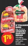 D'italiano Buns - Pkg of 4-8 or Country Harvest Bread - 570/600 g