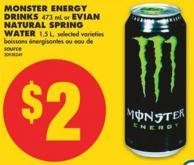 Monster Energy Drinks 473 mL or Evian Natural Spring Water 1.5 L