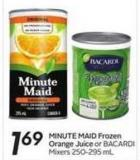 Minute Maid Frozen Orange Juice or Bacardi Mixers 250-295 mL