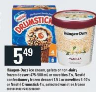 Häagen-dazs Ice Cream - Gelato Or Non-dairy Frozen Dessert 475-500 Ml Or Novelties 3's - Nestlé Confectionery Frozen Dessert 1.5 L Or Novelties 4-10's Or Nestlé Drumstick 4's.