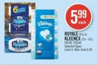 Royale (6's) or Kleenex (3's - 6's) Facial Tissue