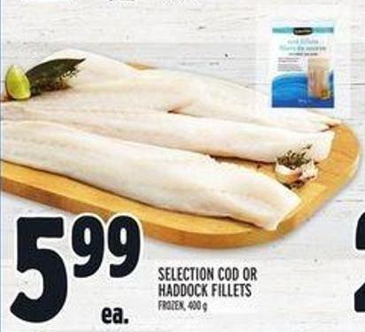 Selection Cod or Haddock Fillets