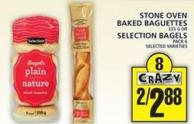 Stone Oven Baked Baguettes Or Selection Bagels