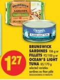 Brunswick Sardines - 106 g or Fillets - 92/100 g or Ocean's Light Tuna.85/170 g