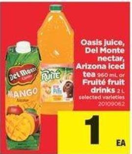 Oasis Juice - Del Monte Nectar - Arizona Iced Tea - 960 Ml Or Fruité Fruit Drinks - 2 L