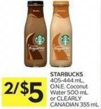 Starbucks 405-444 mL - O.n.e. Coconut Water 500 mL or Clearly Canadian 355 mL