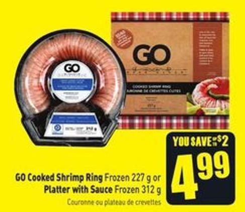 Go Cooked Shrimp Ring Frozen 227 g or Platter With Sauce Frozen 312 g