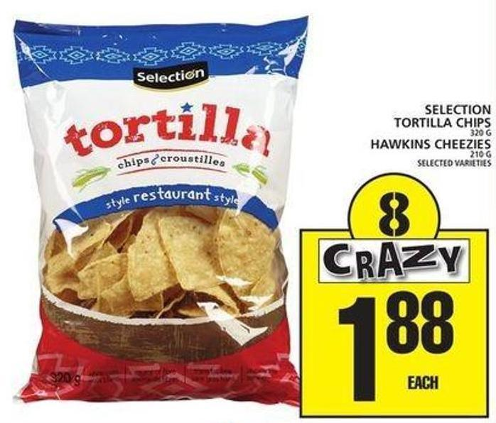 Selection Tortilla Chips Or Hawkins Cheezies