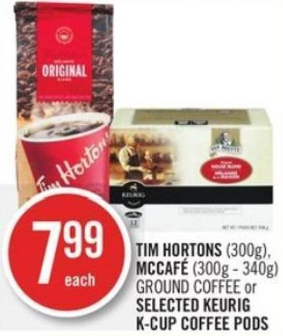 Tim Hortons (300g) - Mccafé (300g - 340g) Ground Coffee or Selected Keurig K-cup Coffee PODS
