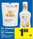 PC Dressing - 475 mL Or PC Croutons - 140 g