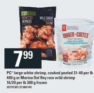 PC Large White Shrimp - Cooked Peeled 31-40 Per Lb 400 g or Marina Del Rey Raw Wild Shrimp 16/20 Per Lb 300 g Frozen