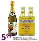 Fever-tree Sodas 4x200 mL or Gavioli Sparkling Juice 750 mL
