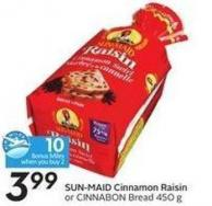 Sun-maid Cinnamon Raisin or Cinnabon Bread 450 g - 10 Air Miles Bonus Miles